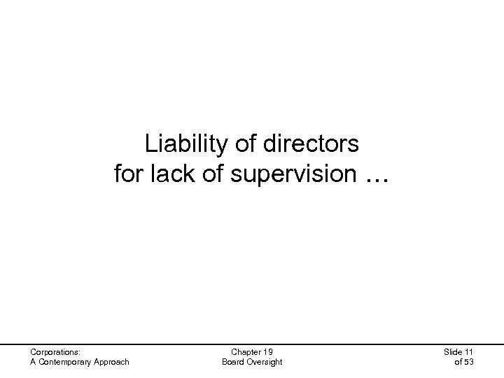 Liability of directors for lack of supervision … Corporations: A Contemporary Approach Chapter 19