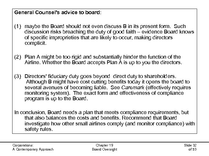 General Counsel's advice to board: (1) maybe the Board should not even discuss B
