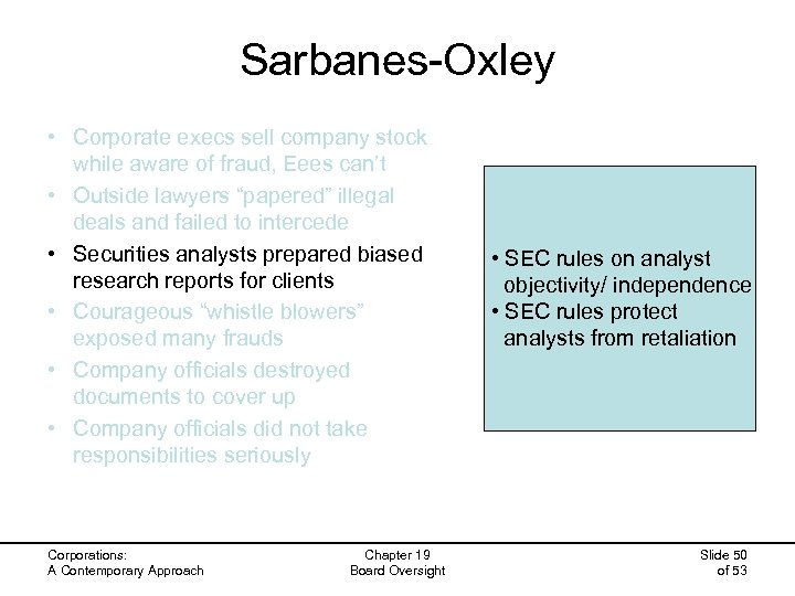 Sarbanes-Oxley • Corporate execs sell company stock while aware of fraud, Eees can't •