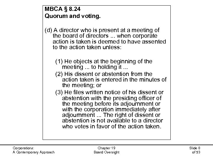 MBCA § 8. 24 Quorum and voting. (d) A director who is present at