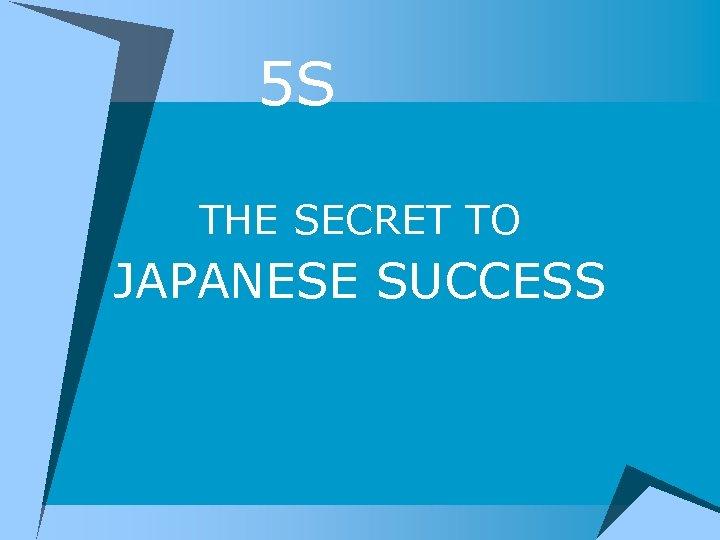 5 S THE SECRET TO JAPANESE SUCCESS