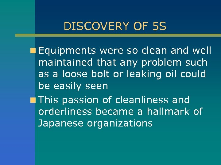 DISCOVERY OF 5 S n Equipments were so clean and well maintained that any