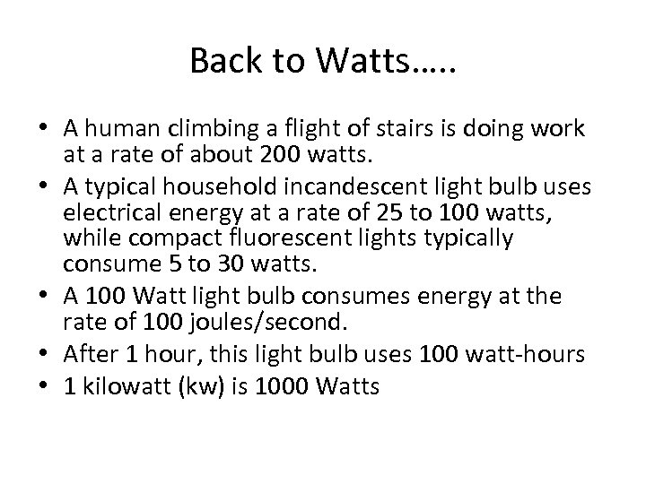 Back to Watts…. . • A human climbing a flight of stairs is doing