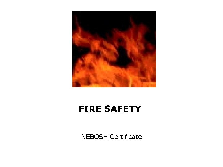 FIRE SAFETY NEBOSH Certificate