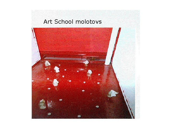 Art School molotovs