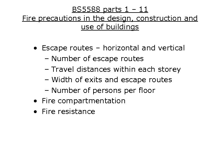 BS 5588 parts 1 – 11 Fire precautions in the design, construction and use