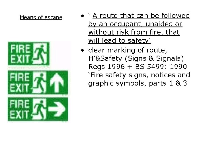 Means of escape • ' A route that can be followed by an occupant,