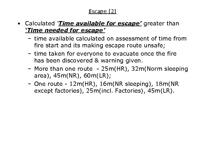 Escape [2] • Calculated 'Time available for escape' greater than 'Time needed for escape'