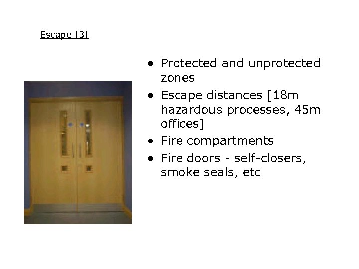 Escape [3] • Protected and unprotected zones • Escape distances [18 m hazardous processes,