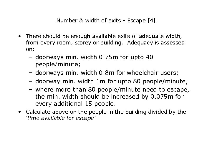 Number & width of exits - Escape [4] • There should be enough available