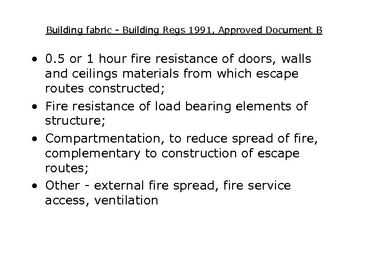 Building fabric - Building Regs 1991, Approved Document B • 0. 5 or 1