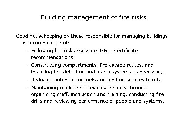 Building management of fire risks Good housekeeping by those responsible for managing buildings is