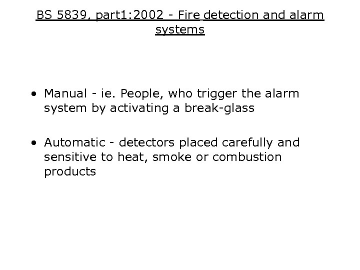 BS 5839, part 1: 2002 - Fire detection and alarm systems • Manual -