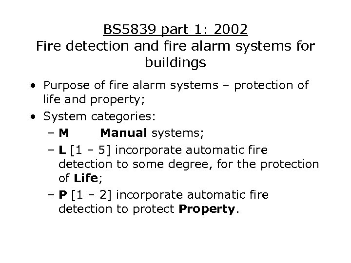 BS 5839 part 1: 2002 Fire detection and fire alarm systems for buildings •