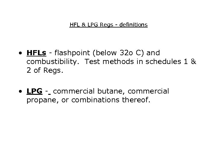 HFL & LPG Regs - definitions • HFLs - flashpoint (below 32 o C)