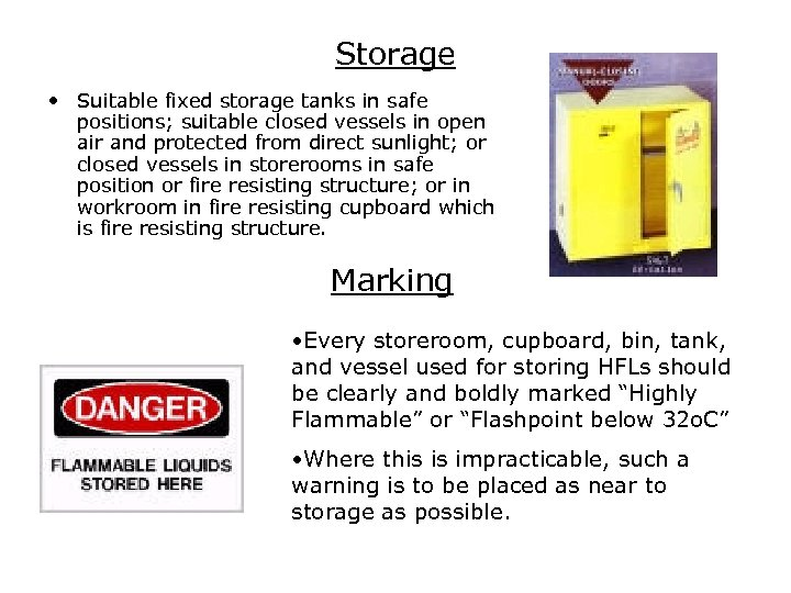 Storage • Suitable fixed storage tanks in safe positions; suitable closed vessels in open