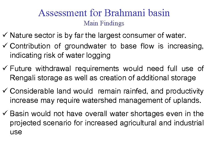Assessment for Brahmani basin Main Findings ü Nature sector is by far the largest