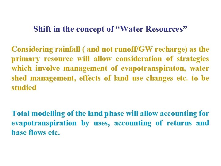 """Shift in the concept of """"Water Resources"""" Considering rainfall ( and not runoff/GW recharge)"""