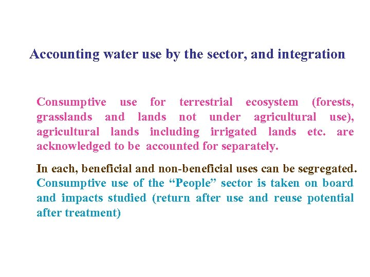 Accounting water use by the sector, and integration Consumptive use for terrestrial ecosystem (forests,