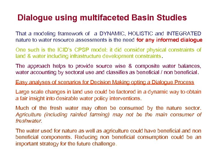 Dialogue using multifaceted Basin Studies That a modeling framework of a DYNAMIC, HOLISTIC and