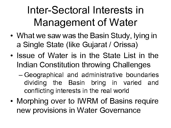 Inter-Sectoral Interests in Management of Water • What we saw was the Basin Study,