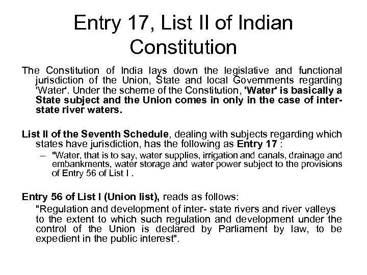 Entry 17, List II of Indian Constitution The Constitution of India lays down the