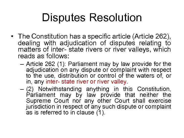 Disputes Resolution • The Constitution has a specific article (Article 262), dealing with adjudication