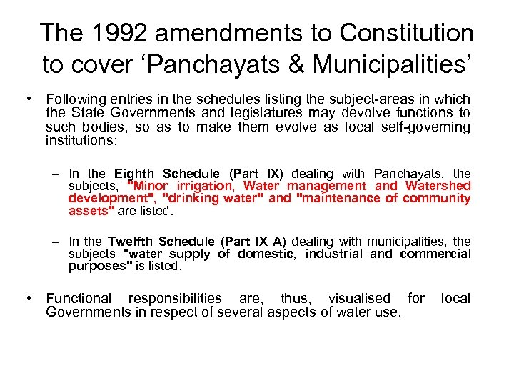The 1992 amendments to Constitution to cover 'Panchayats & Municipalities' • Following entries in