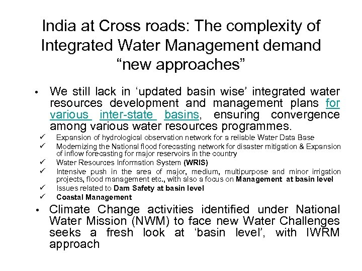 "India at Cross roads: The complexity of Integrated Water Management demand ""new approaches"" We"