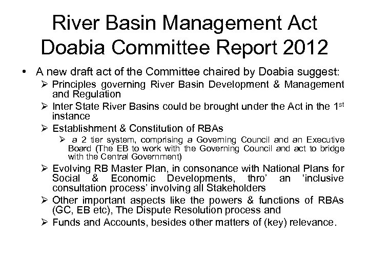 River Basin Management Act Doabia Committee Report 2012 • A new draft act of