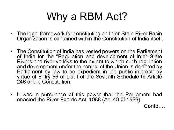 Why a RBM Act? • The legal framework for constituting an Inter-State River Basin