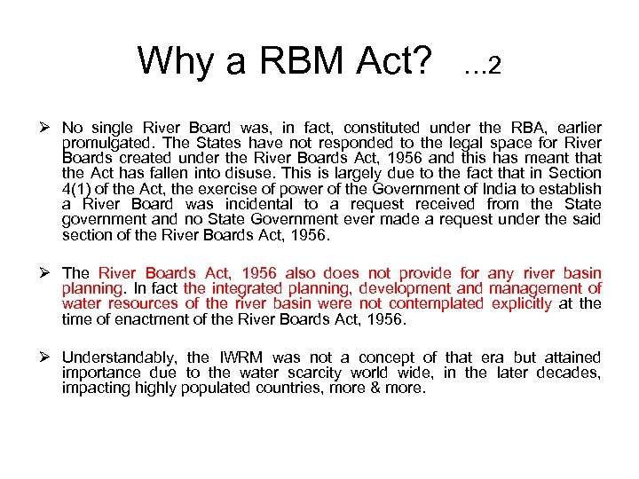 Why a RBM Act? … 2 Ø No single River Board was, in fact,