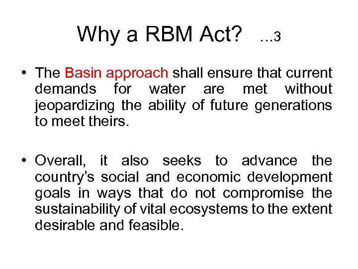 Why a RBM Act? … 3 • The Basin approach shall ensure that current