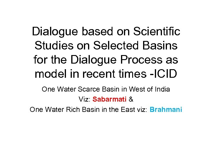 Dialogue based on Scientific Studies on Selected Basins for the Dialogue Process as model