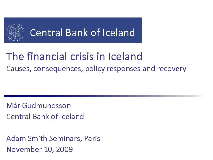 Central Bank of Iceland The financial crisis in Iceland Causes, consequences, policy responses and
