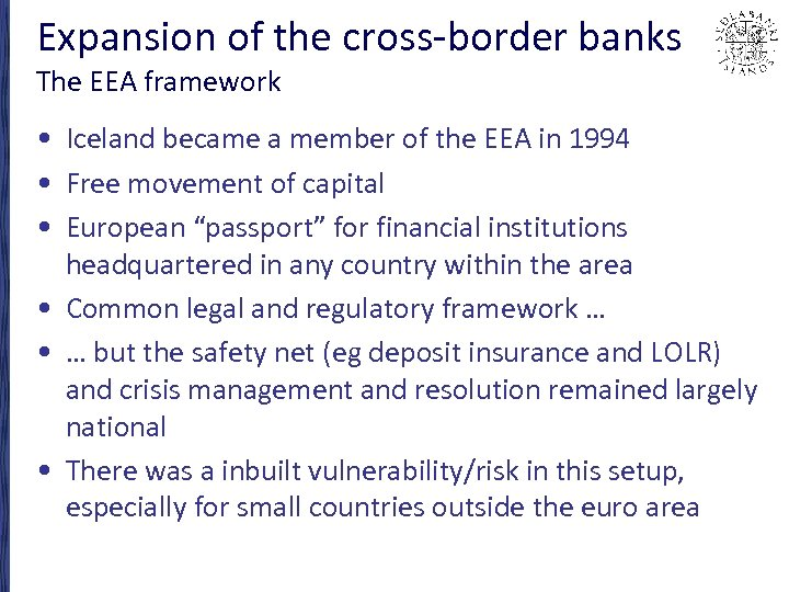 Expansion of the cross-border banks The EEA framework • Iceland became a member of