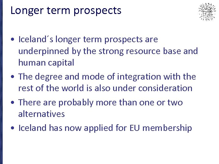 Longer term prospects • Iceland´s longer term prospects are underpinned by the strong resource