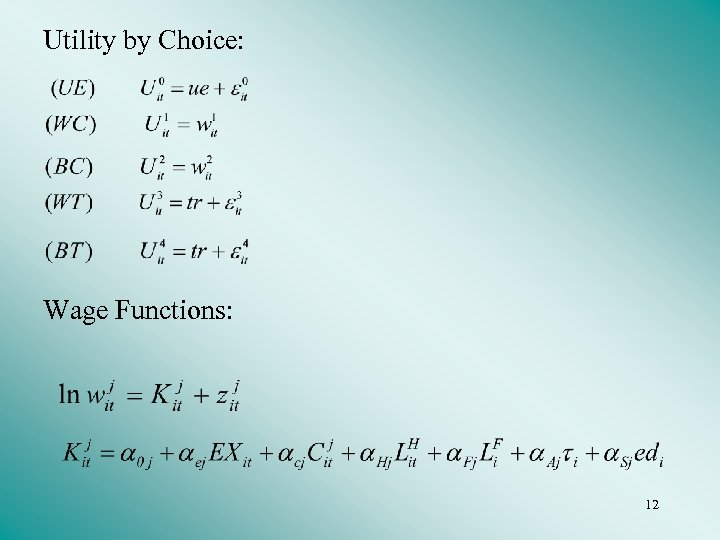 Utility by Choice: Wage Functions: 12