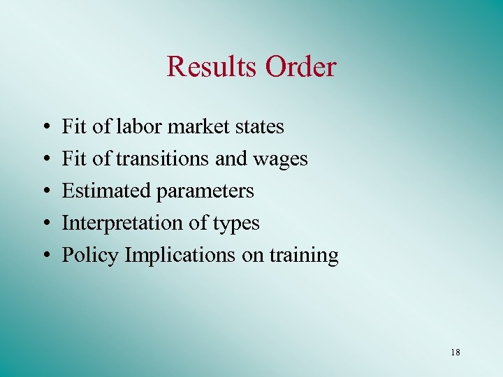 Results Order • • • Fit of labor market states Fit of transitions and