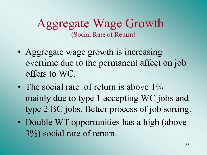 Aggregate Wage Growth (Social Rate of Return) • Aggregate wage growth is increasing overtime