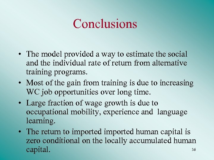 Conclusions • The model provided a way to estimate the social and the individual