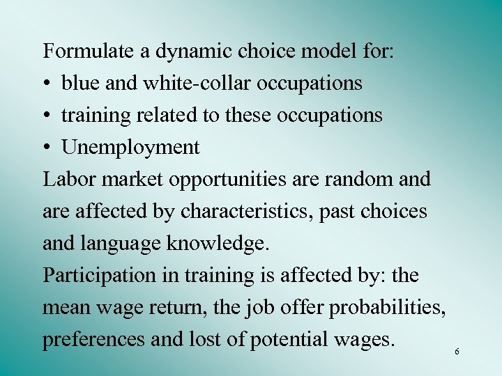 Formulate a dynamic choice model for: • blue and white-collar occupations • training related