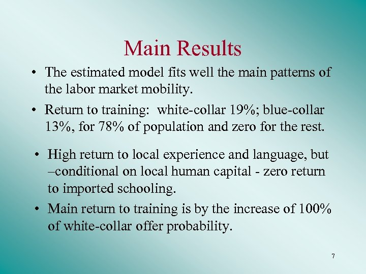 Main Results • The estimated model fits well the main patterns of the labor