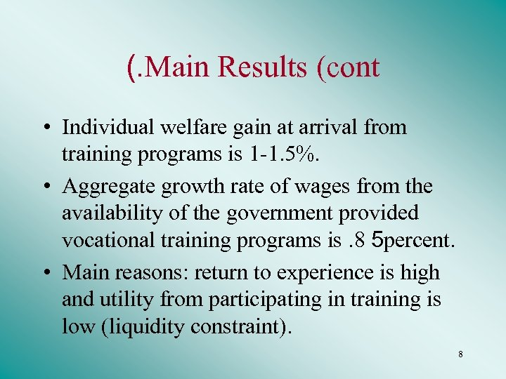 (. Main Results (cont • Individual welfare gain at arrival from training programs is
