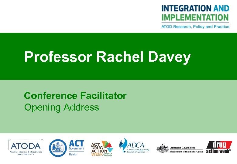 Professor Rachel Davey Conference Facilitator Opening Address