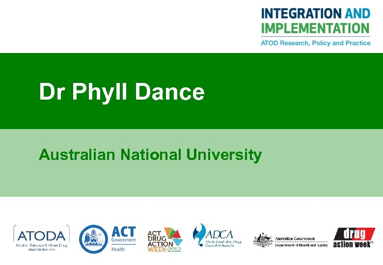 Dr Phyll Dance Australian National University