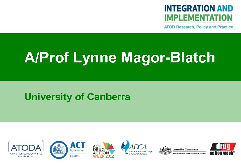 A/Prof Lynne Magor-Blatch University of Canberra