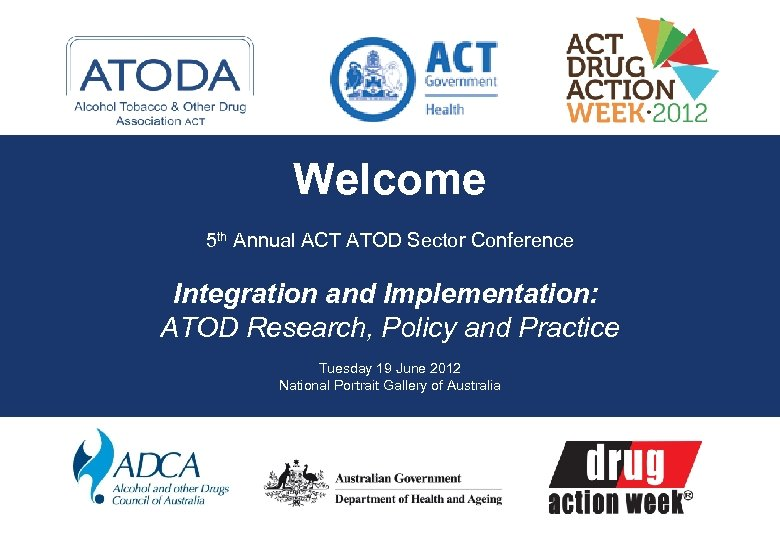 Welcome 5 th Annual ACT ATOD Sector Conference Integration and Implementation: ATOD Research, Policy