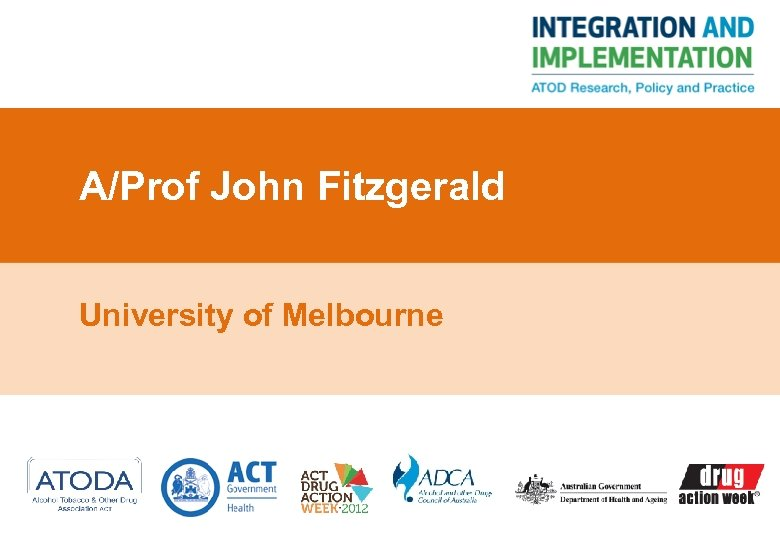 A/Prof John Fitzgerald University of Melbourne