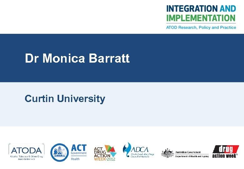 Dr Monica Barratt Curtin University
